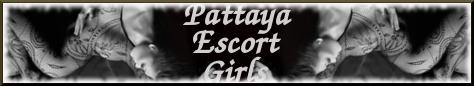 Pattaya Escort Girls